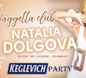 Natalia Dolgova + Keglevich Party @La Spiaggetta Club